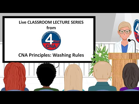 CNA Principles Classroom Lecture: Washing Rules